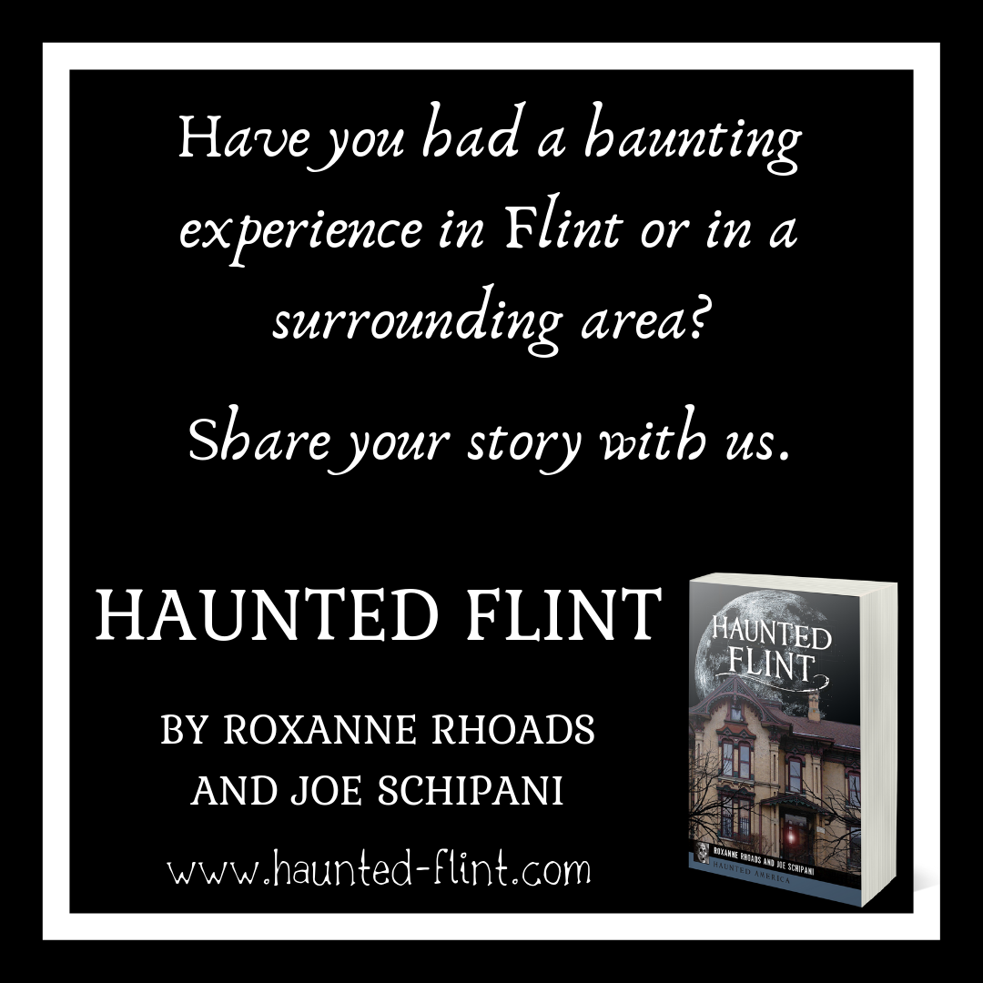 Share Your Haunted Flint Stories