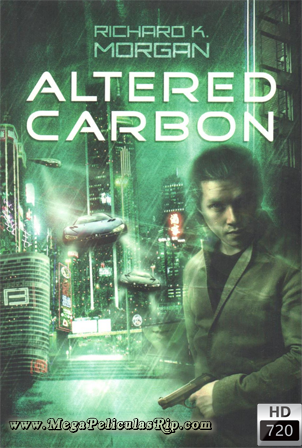 Altered Carbon Temporada 1 720p Latino