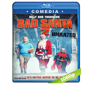Bad Santa 2: Recargado (2016) UNRATED Full HD BRRip 1080p Audio Dual Latino/Ingles 5.1