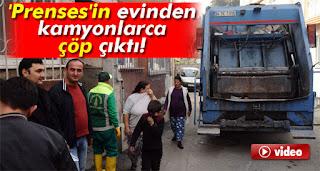 istanbulda Prensesin evinden kamyonlarca çöp çıktı
