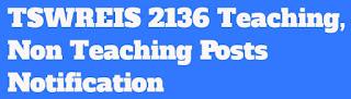 TSWREIS 2136 Teaching, Non Teaching Posts Notification
