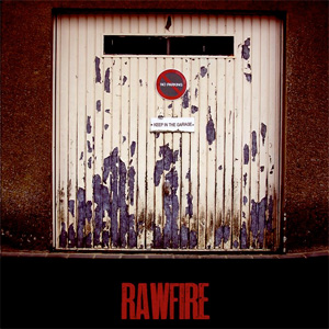 <center>Rawfire - Keep In The Garage EP (2011)</center>