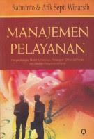 MANAJEMEN PELAYANAN Pengarang : Ratminto & Atik Septi Winarsih Penerbit : Pustaka pelajar