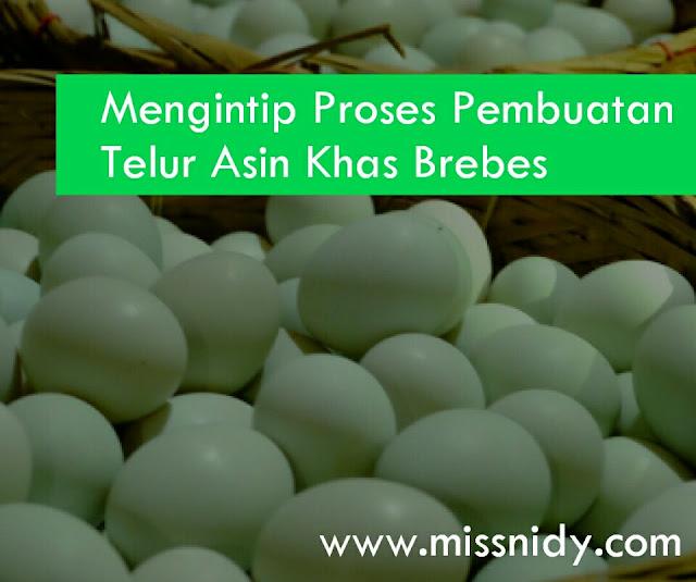 mengintip proses pembuatan telur asin khas brebes