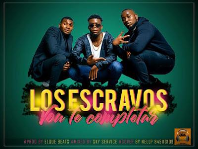 Los Escravos - Vou Te completar (2018) || DOWNLOAD