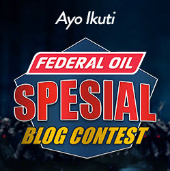 Lomba Menulis Federal Oil Special Blog Contest Total Hadiah 20 Juta