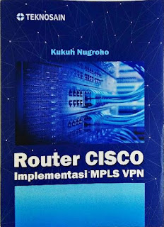 ROUTER CISCO IMPLEMENTASI MPLS VPN