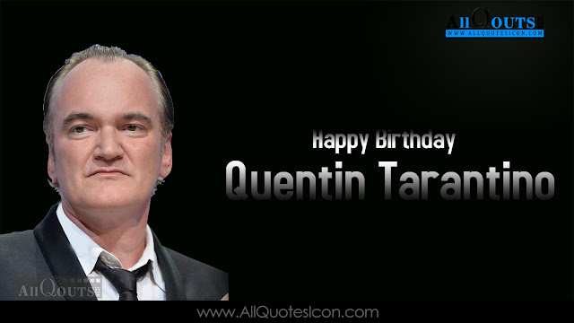 Quentin-Tarantino-English-quotes-images-best-inspiration-life-Quotesmotivation-thoughts-sayings-free
