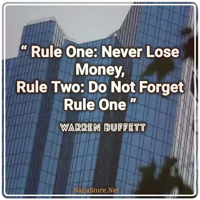 Warren Buffett's Quote - Rule One: Never Lose Money, Rule Two: Do Not Forget Rule One - Quotes