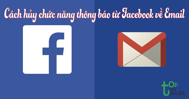 Cách hủy chức năng thông báo từ Facebook về Email