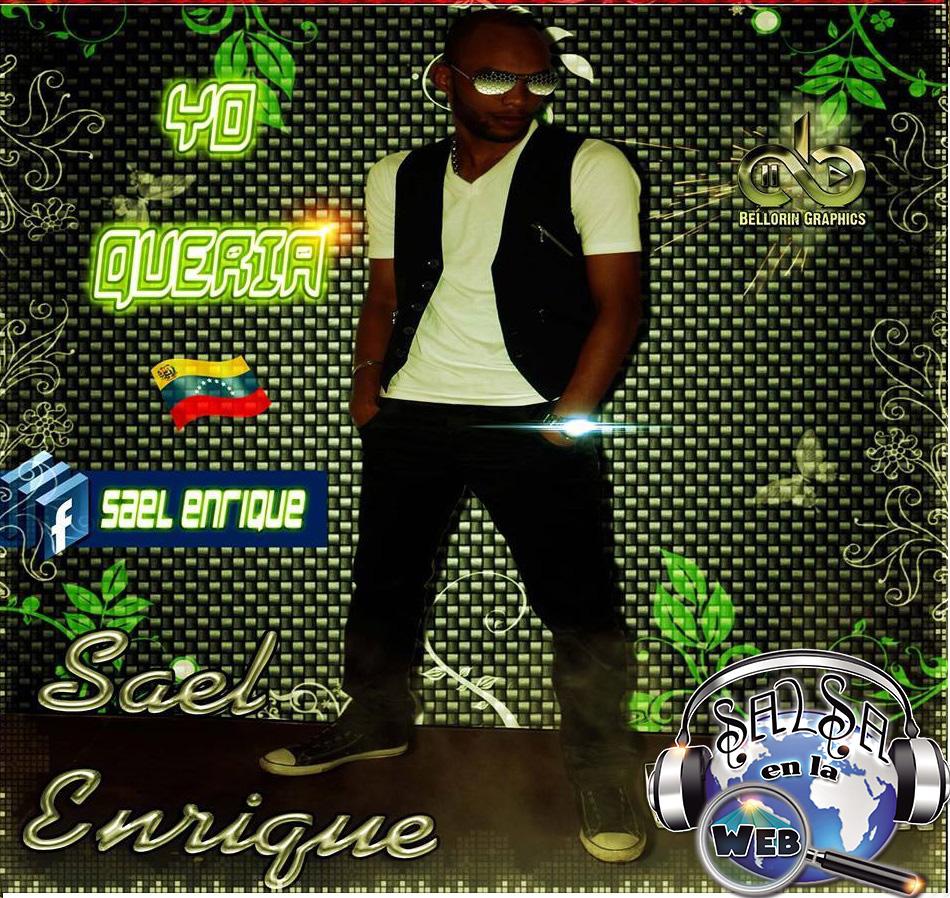 ► Sael Enrique - Yo Queria