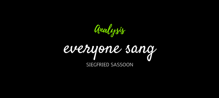 Analysis of Siegfried Sassoon's Everyone Sang