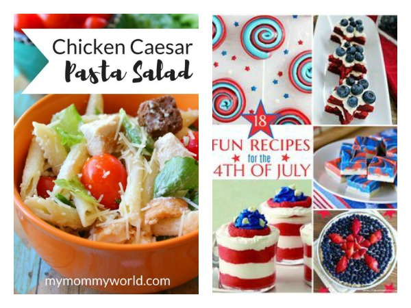 favorite pins from ultimate pinterest party week 155 chicken caesar pasta salad and 4th of july recipes