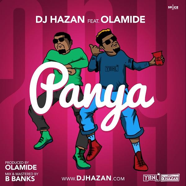 Music: Dj Hazan Ft. Olamide - Panya