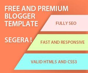 Segera gratis dan premium template blogger