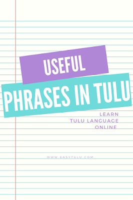 Tulu Lesson 41: Useful Phrases in Tulu