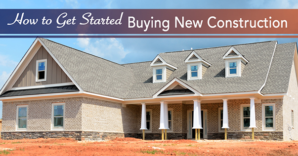 How To Get Started Buying New Construction