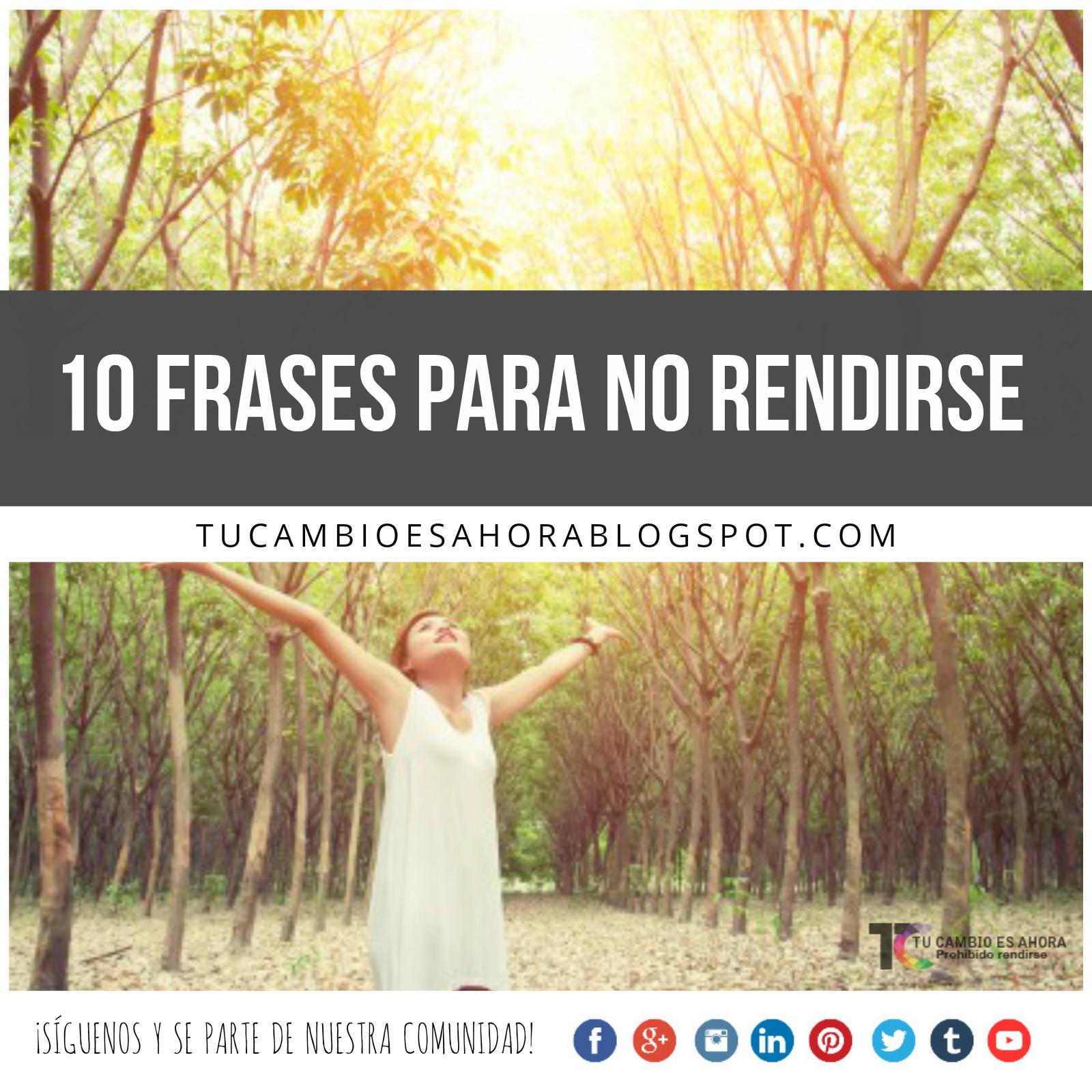 10 Frases Para No Rendirse Tu Cambio Es Ahora