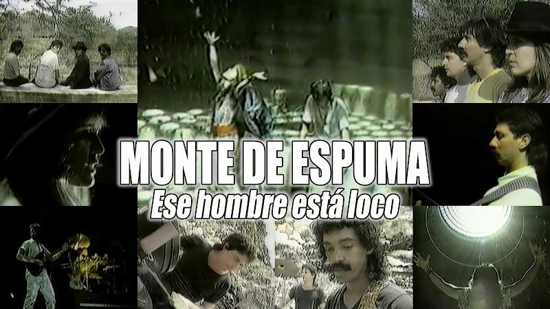 Monte de Espuma - ¨Ese hombre está loco¨ - Videoclip. Portal del Vídeo Clip Cubano