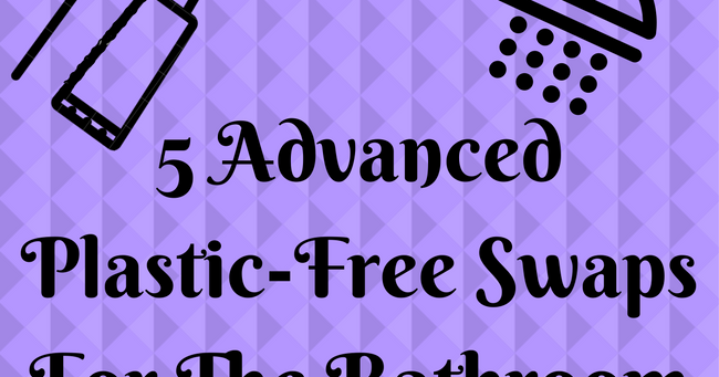 5 Advanced Bathroom Swaps