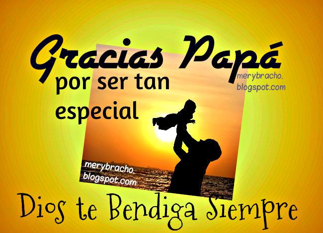 Imágenes del Padre por Mery Bracho, gracias a Papá, saludo por el feliz día del padre 2014, bendición para mi papi, abuelo, tío, hermano mayor, palabras de agradecimiento.
