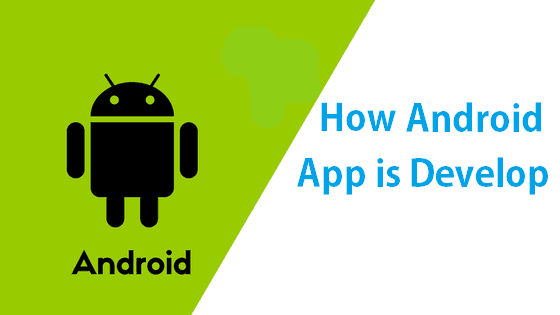 how android app developed