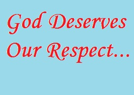 We should respect God