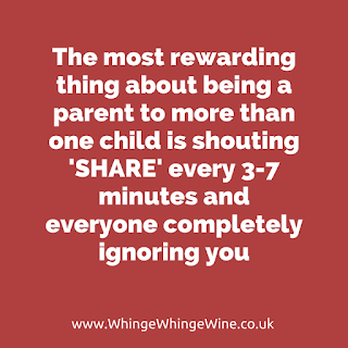 The most rewarding thing about being a parent to more than one child is shouting 'share' every 3-7 minutes and everyone completely ignoring you