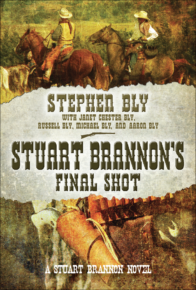Stephen Bly's last novel, Stuart Brannon's Final Shot