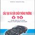 SÁCH SCAN - Cấu tạo và Sửa chữa thông thường ô tô (Bùi Thị Thư & Dương Văn Cường)