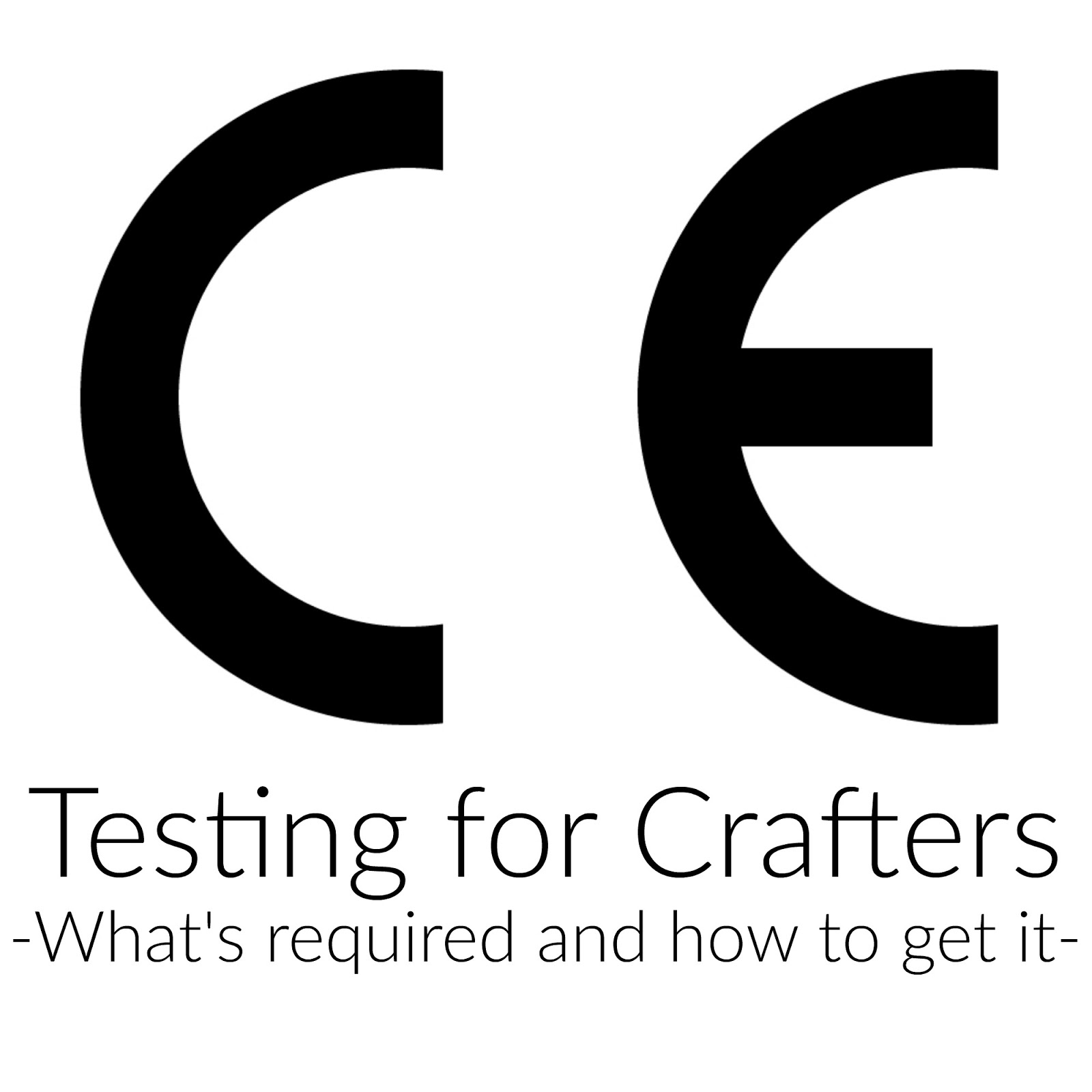 What Is Ce >> Ce Testing For Handmade Products Todaywecraft