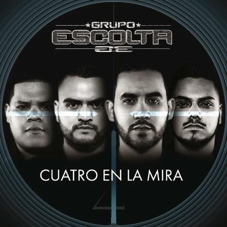 Grupo Escolta - Cuatro En La Mira (Disco 2015)