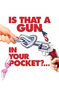 Watch Is That a Gun in Your Pocket? Online Free in HD