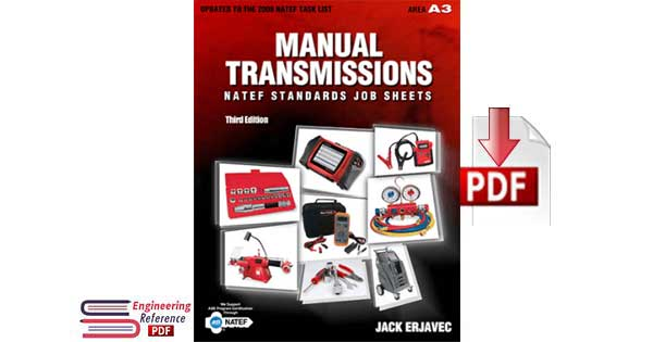 Manual Transmissions, NATEF Standards Job Sheets Third Edition by Jack Erjavec