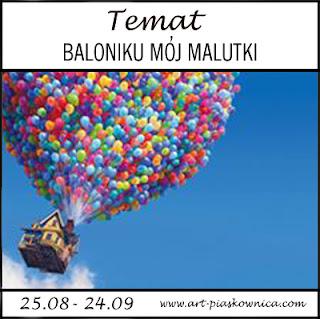 TEMAT - baloniku mój malutki ...