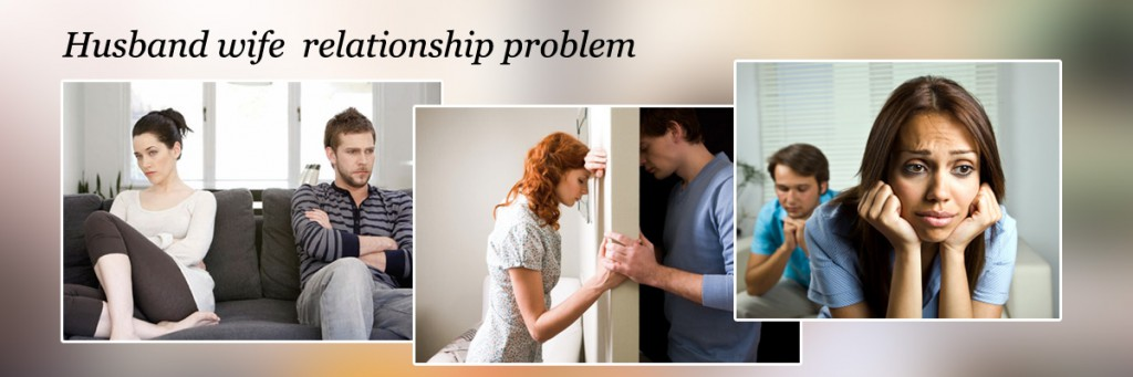 Husband Wife Problem Solution and Love Relationship