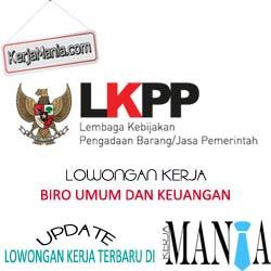 Lowongan Kerja Biro Umum dan Keuangan LKPP April 2016