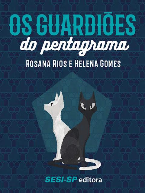 Os guardiões do pentagrama Rosana Rios, Helena Gomes