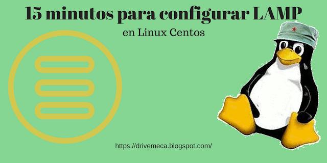 15 minutos para configurar un Linux Centos 7 LAMP