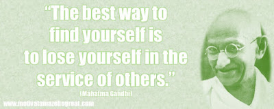 "Mahatma Gandhi Inspirational Quotes Explained: ""The best way to find yourself is to lose yourself in the service of others."""