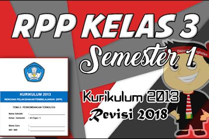 RPP Kelas 3 SD Semester 1 Kurikulum 2013 Revisi 2018 Semua TeMA