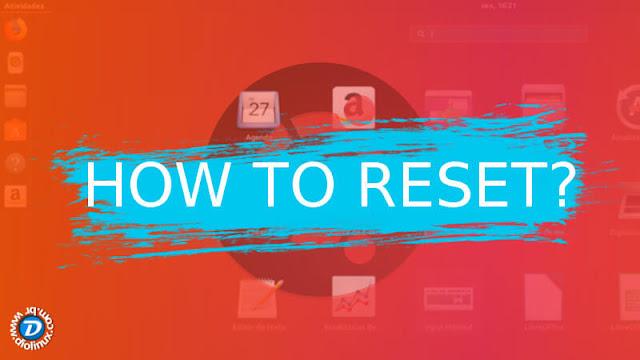 Como resetar o Ubuntu