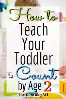 How To Teach Your Toddler To Count By Age 2 | The Mom Blog WI #Parenting #Teaching