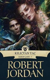 Robert Jordan - Zaman Çarkı 07 - Kılıçtan Taç