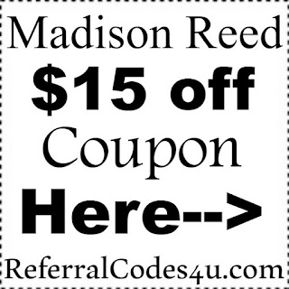 Madison Reed Refer A Friend, MadisonReed Reviews, Madison Reed Coupon Code 2020 January, February, March, April, May