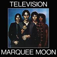 My Favourite Albums That I've Never Reviewed (Part 2): 08. Television - Marquee Moon