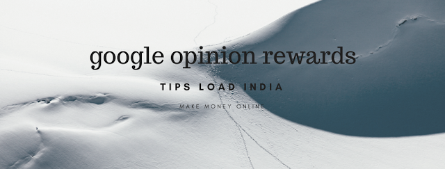 Google opinion rewards India, google opinion rewards, google rewards