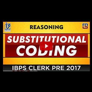 Substitutional Coding   Reasoning   IBPS Clerk PRE 2017