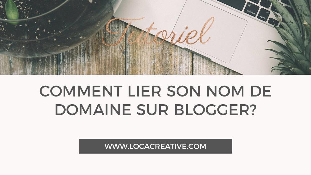 Relier son nom de domaine sur Blogger