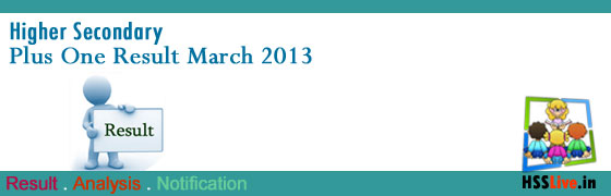Higher Secondary Plus one Result march 2013